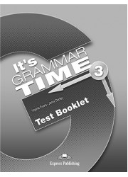 Тести It's Grammar Time 3 Test Booklet
