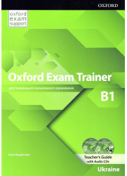 Книга для вчителя Oxford Exam Trainer B1 Teacher's Guide with Audio CDs