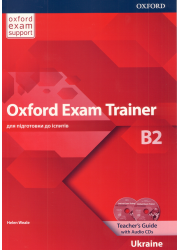 Книга вчителя Oxford Exam Trainer B2 Teacher's Guide with Audio CD