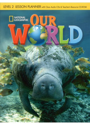 Книга для вчителя Our World 2 Lesson Planner with Audio CD and Teacher's Resource CD-ROM