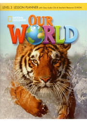 Книга для вчителя Our World 3 Lesson Planner with Audio CD and Teacher's Resource CD-ROM
