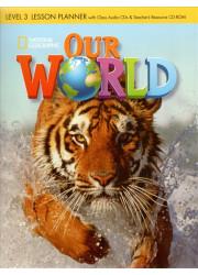 Книга для вчителя Our World 3 Lesson Planner with Audio CD and Teacher's Resource CD-ROM
