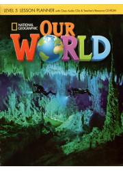 Книга для вчителя Our World 5 Lesson Planner with Audio CD and Teacher's Resource CD-ROM