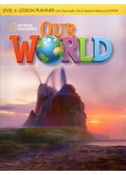 Книга для вчителя Our World 6 Lesson Planner with Audio CD and Teacher's Resource CD-ROM