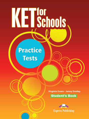 KET for Schools Practice Tests  Підготовка до іспитів  Express Publishing